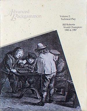 Advanced Backgammon : Technical Play (Bill ROBERTIE)
