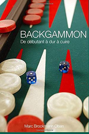Backgammon : De Débutant a dur a Cuire (Marc OLSEN)