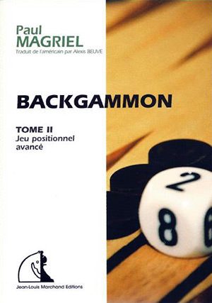 Backkammon Tome 2, jeu positionnel avancé (Paul MAGRIEL)